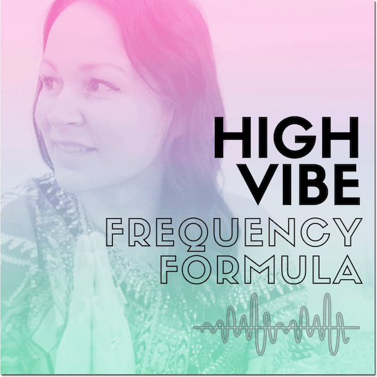 High Vibe Frequency Formula | Sarah Prout