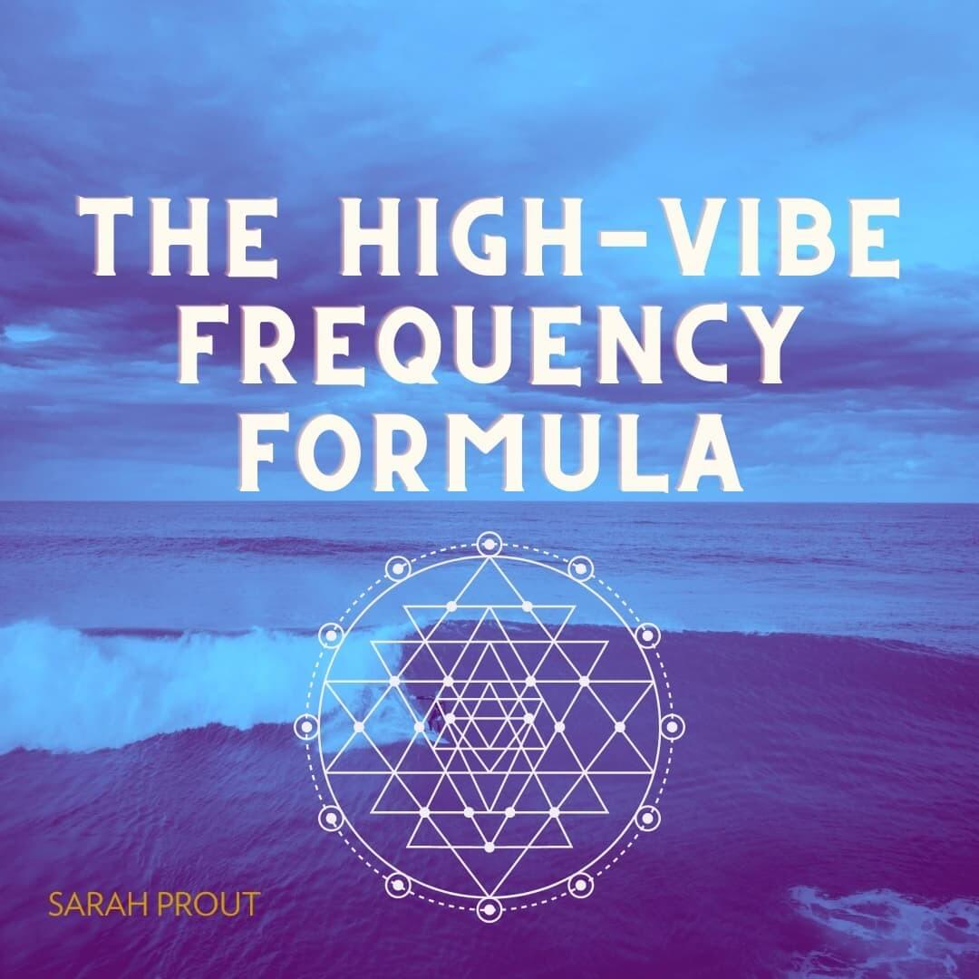 Your High Vibe Frequency Formula | Sarah Prout